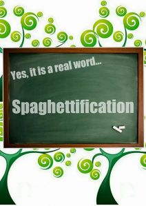 spaghettification