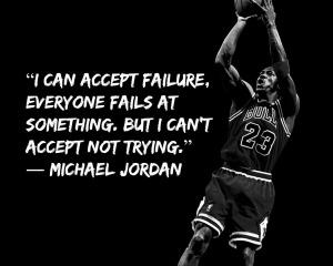 Michael Jordan I can accept failure